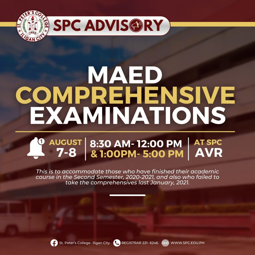 MAED COMPREHENSIVE EXAMINATIONS SCHEDULED ON AUGUST 7-8, 2021